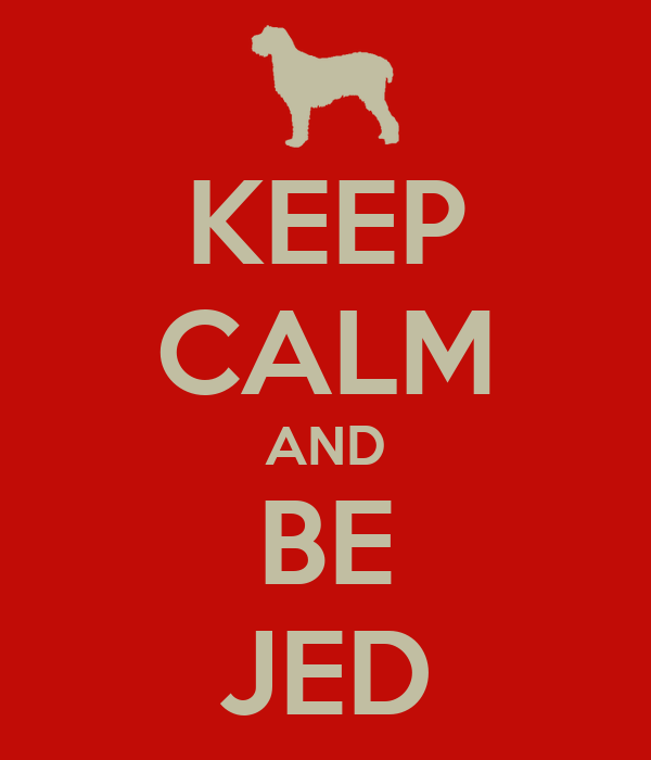 KEEP CALM AND BE JED