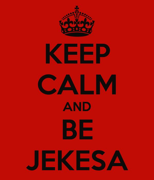 KEEP CALM AND BE JEKESA