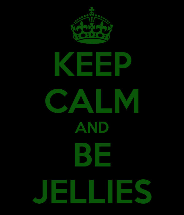 KEEP CALM AND BE JELLIES