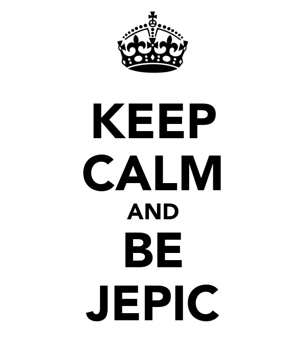 KEEP CALM AND BE JEPIC