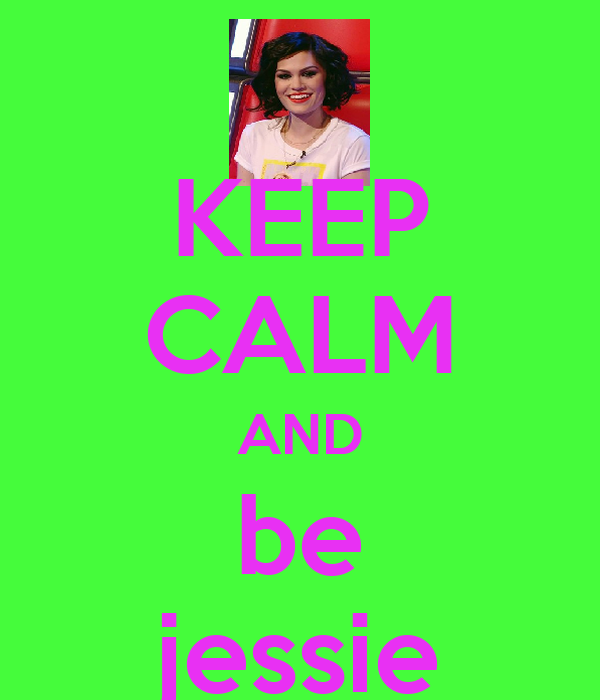 KEEP CALM AND be jessie