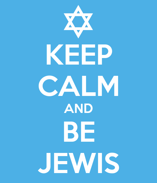 KEEP CALM AND BE JEWIS