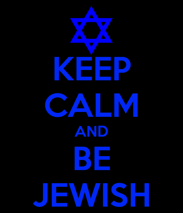 KEEP CALM AND BE JEWISH