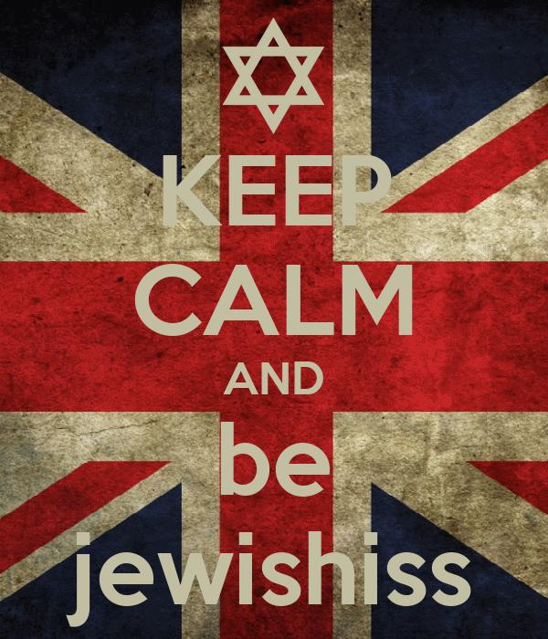 KEEP CALM AND be jewishiss
