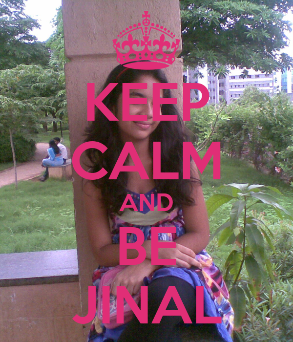 KEEP CALM AND BE JINAL