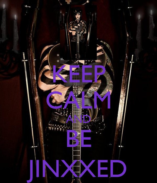 KEEP CALM AND BE JINXXED