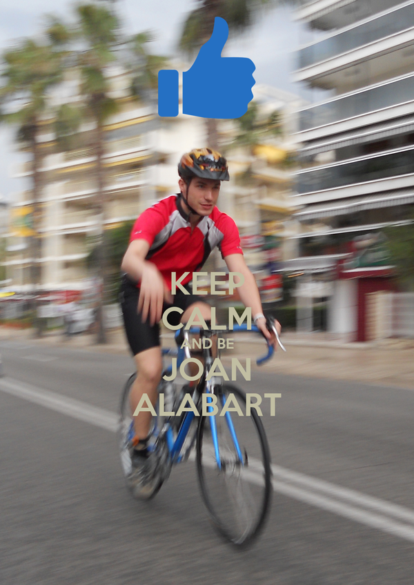 KEEP CALM AND BE JOAN ALABART