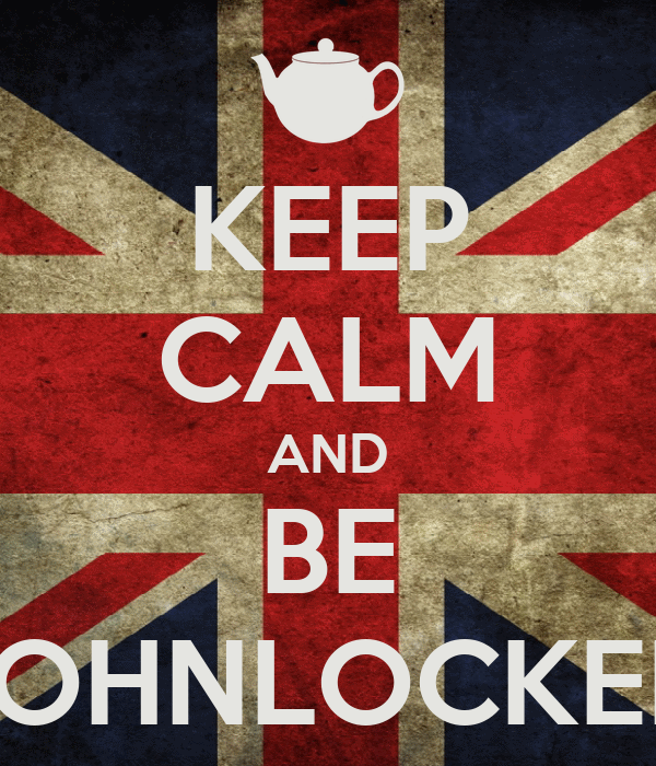 KEEP CALM AND BE JOHNLOCKED