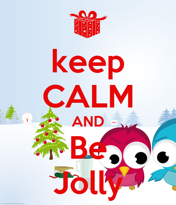 keep CALM AND Be Jolly