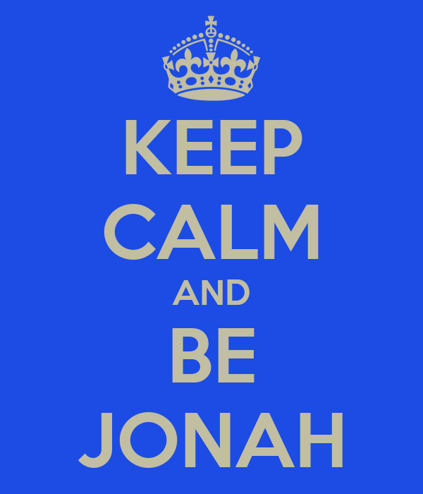 KEEP CALM AND BE JONAH