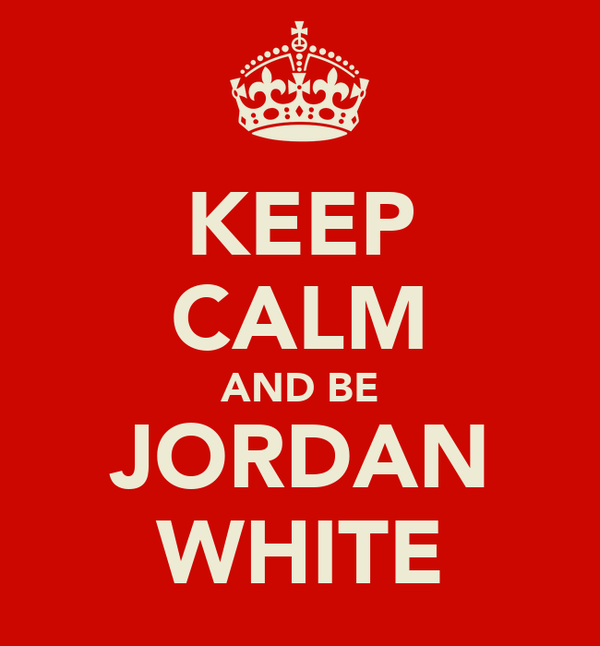 KEEP CALM AND BE JORDAN WHITE