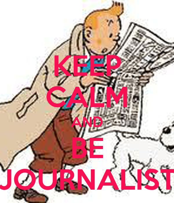 KEEP CALM AND BE JOURNALIST