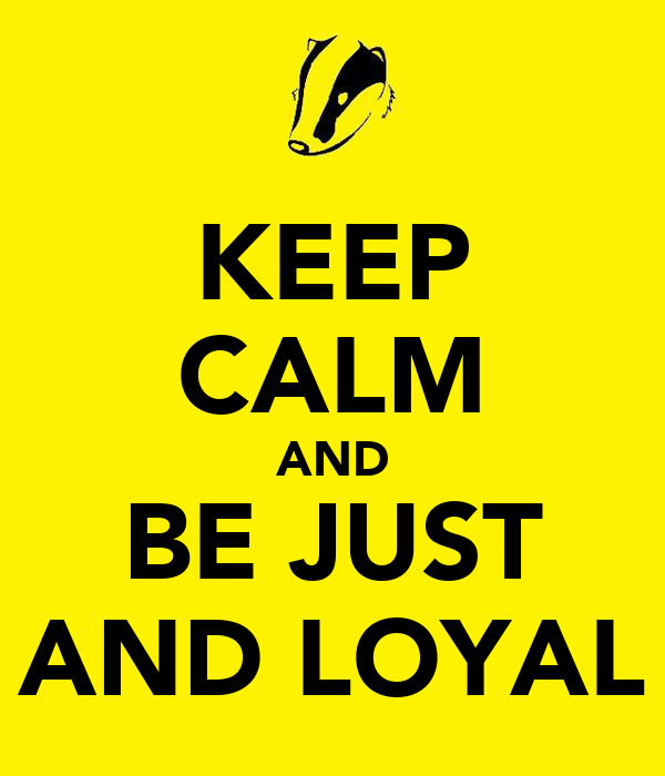 KEEP CALM AND BE JUST AND LOYAL