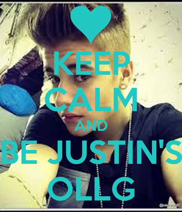 KEEP CALM AND BE JUSTIN'S OLLG