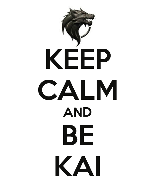 KEEP CALM AND BE KAI