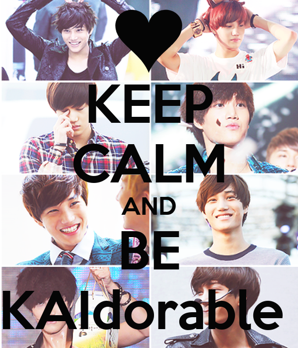KEEP CALM AND BE KAIdorable