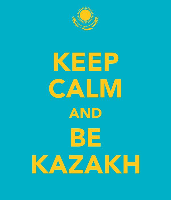 KEEP CALM AND BE KAZAKH