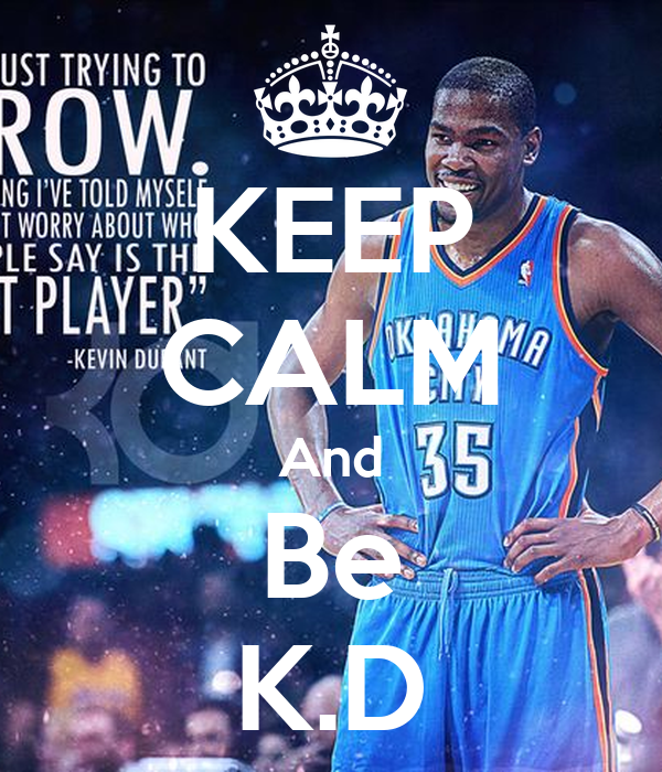 KEEP CALM And Be K.D