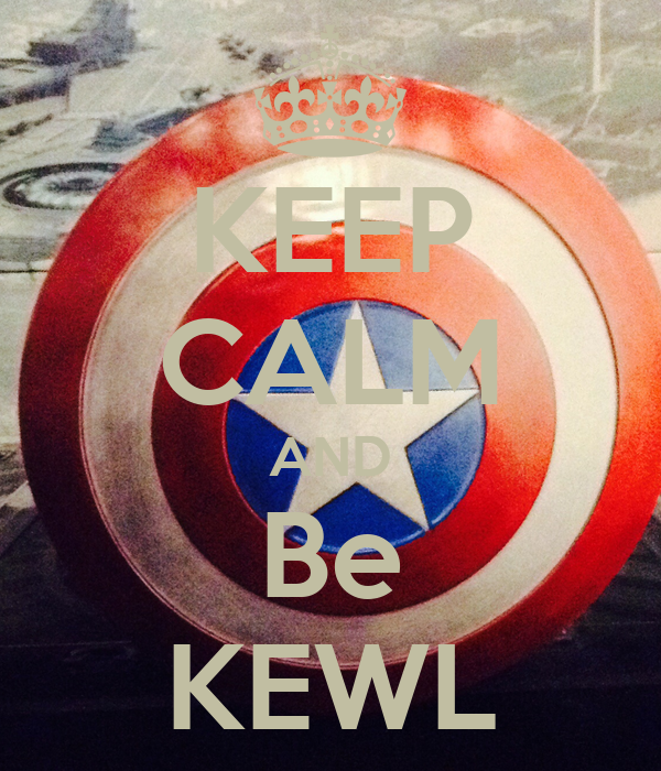 KEEP CALM AND Be KEWL