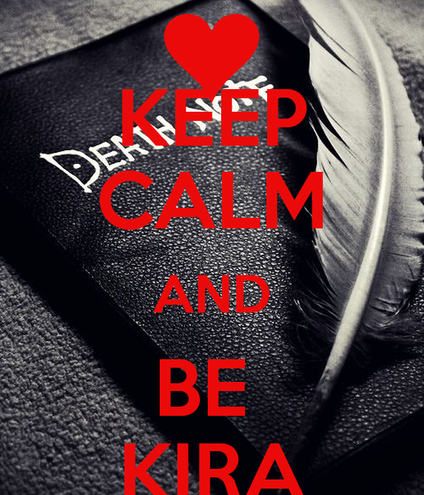 KEEP CALM AND BE  KIRA