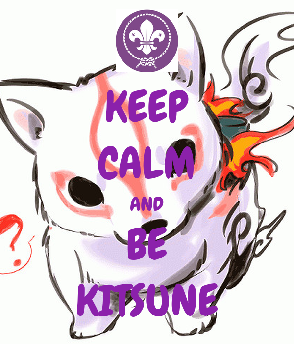 KEEP CALM AND BE KITSUNE