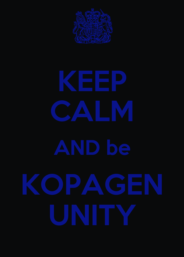 KEEP CALM AND be KOPAGEN UNITY