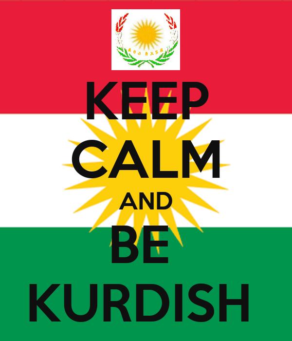 KEEP CALM AND BE  KURDISH