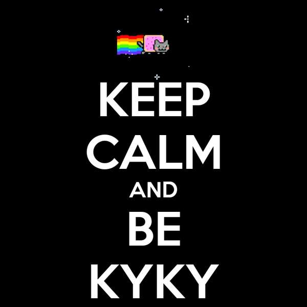 KEEP CALM AND BE KYKY