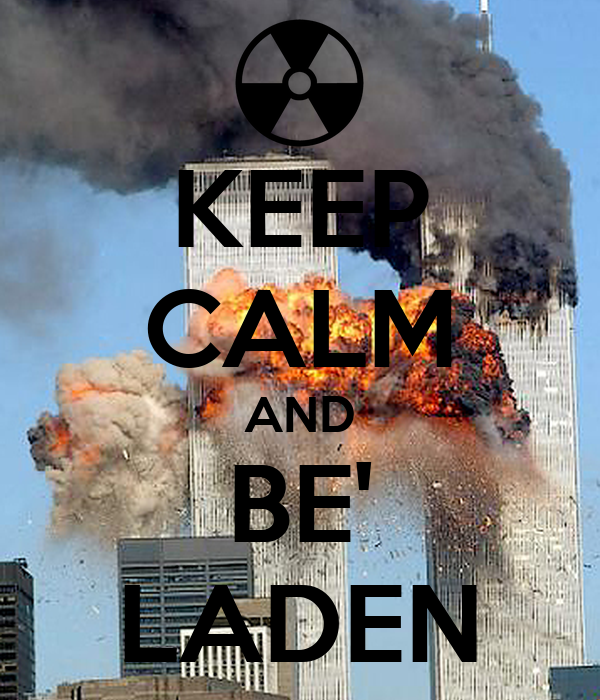 KEEP CALM AND BE' LADEN