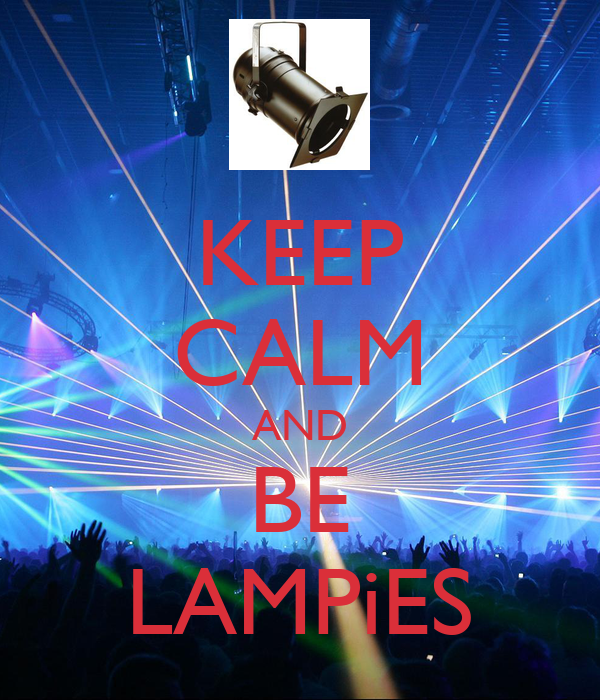 KEEP CALM AND BE LAMPiES