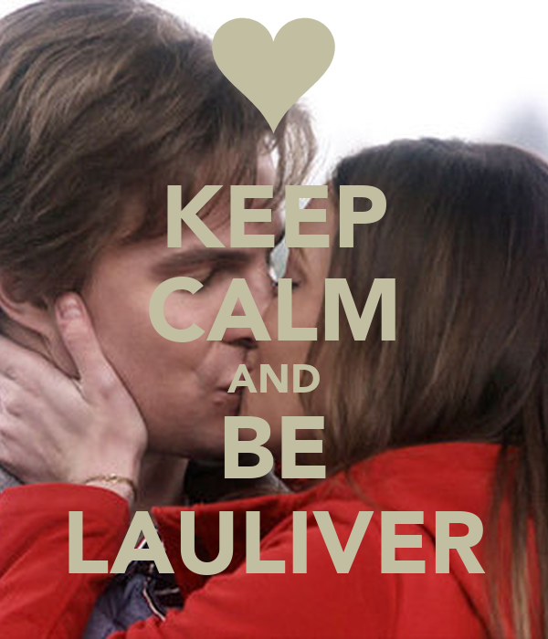 KEEP CALM AND BE LAULIVER