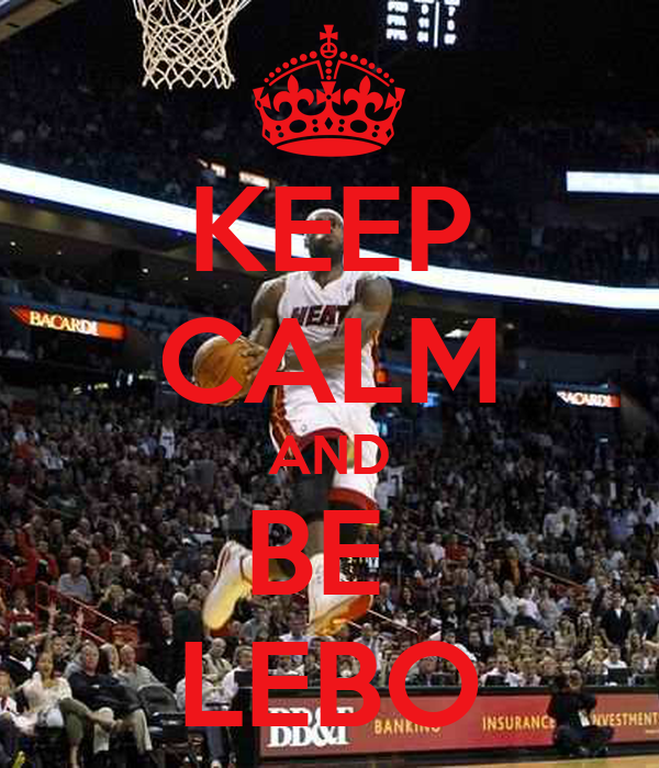 KEEP CALM AND BE  LEBO
