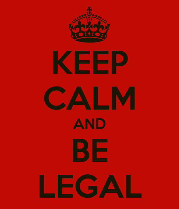 KEEP CALM AND BE LEGAL