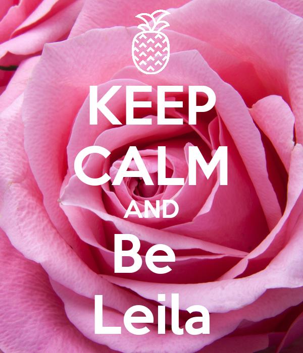 KEEP CALM AND Be  Leila
