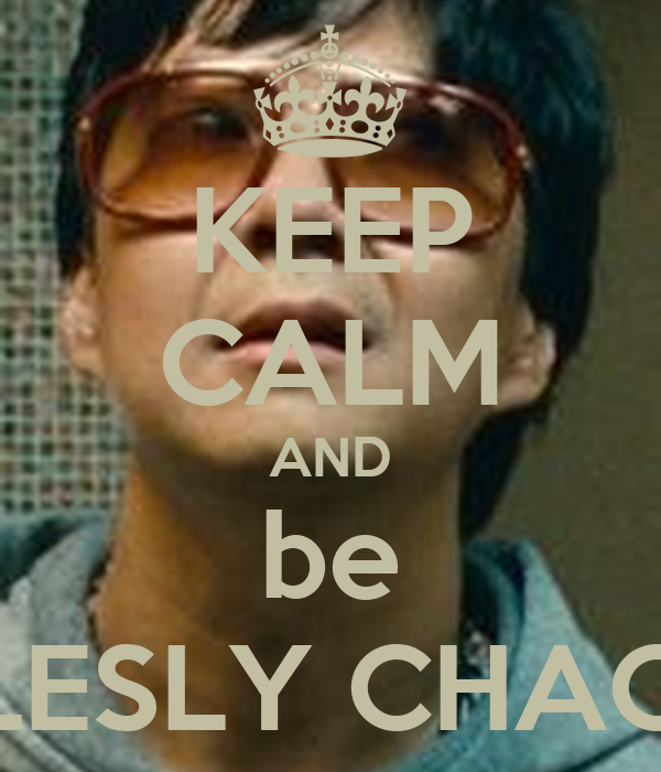 KEEP CALM AND be LESLY CHAO