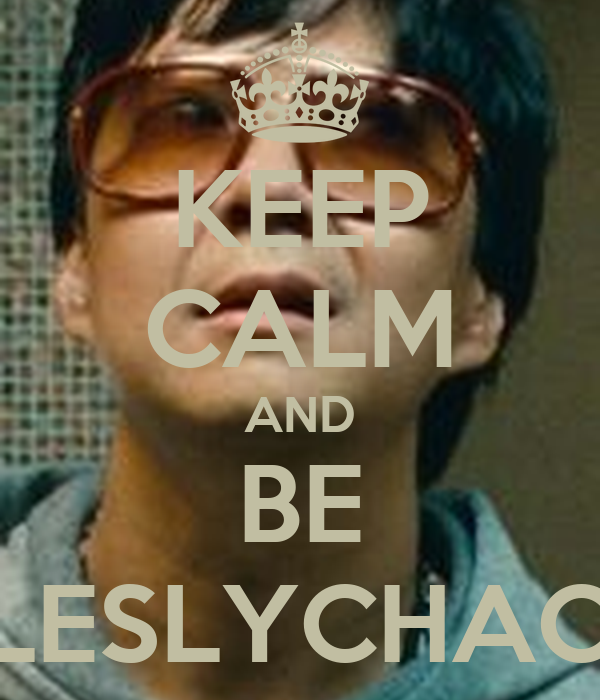 KEEP CALM AND BE LESLYCHAO