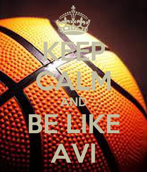 KEEP CALM AND BE LIKE AVI
