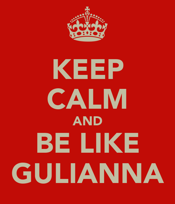 KEEP CALM AND BE LIKE GULIANNA