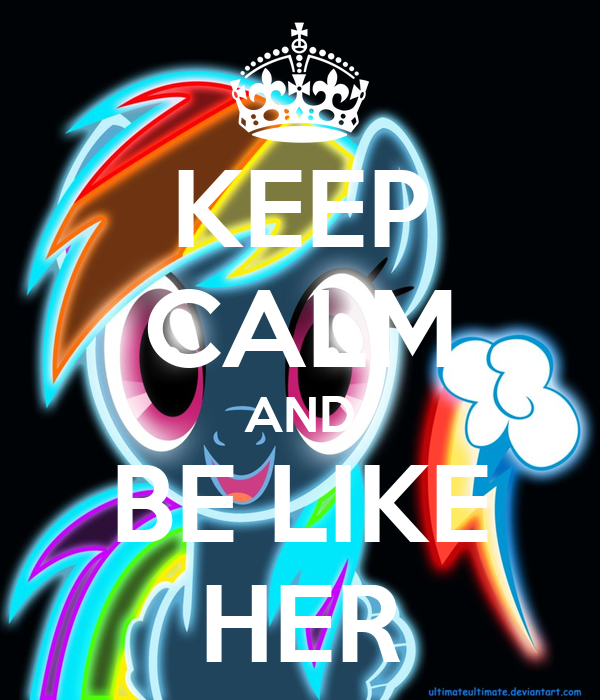 KEEP CALM AND BE LIKE HER