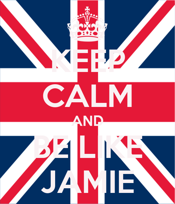 KEEP CALM AND BE LIKE JAMIE