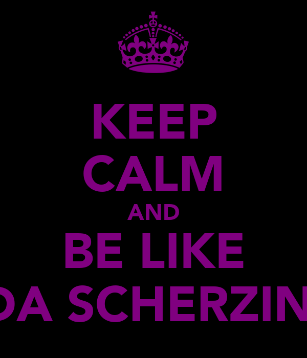 KEEP CALM AND BE LIKE JEYDA SCHERZINGER