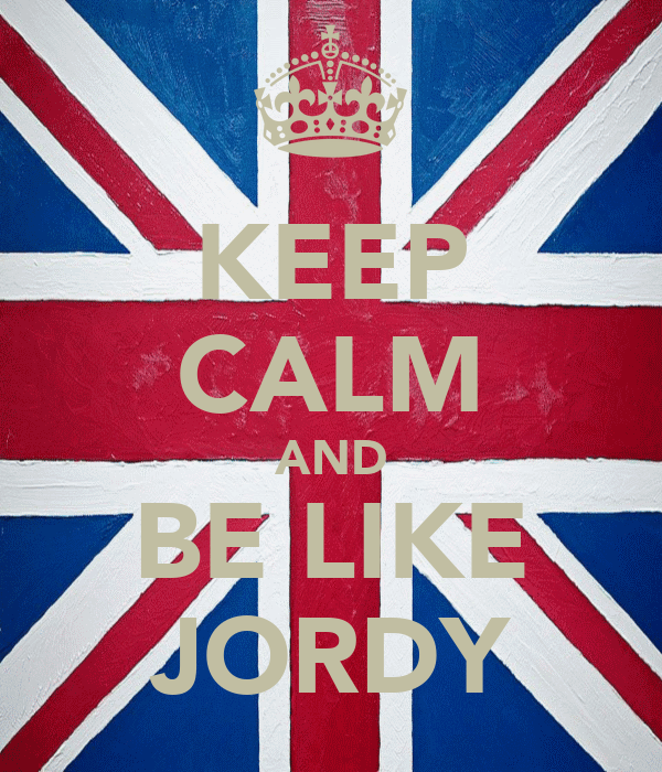 KEEP CALM AND BE LIKE JORDY