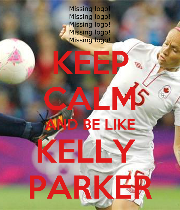 KEEP CALM AND BE LIKE KELLY  PARKER