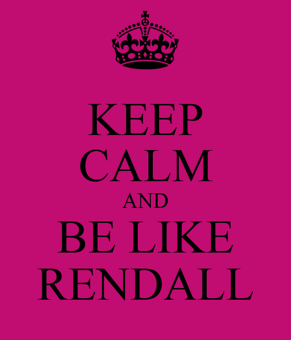 KEEP CALM AND BE LIKE RENDALL