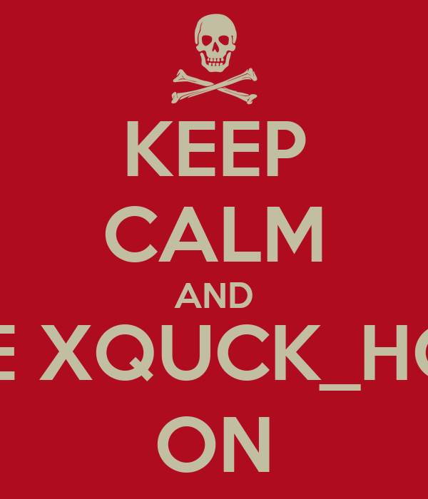 KEEP CALM AND BE LIKE XQUCK_HOKCEY ON