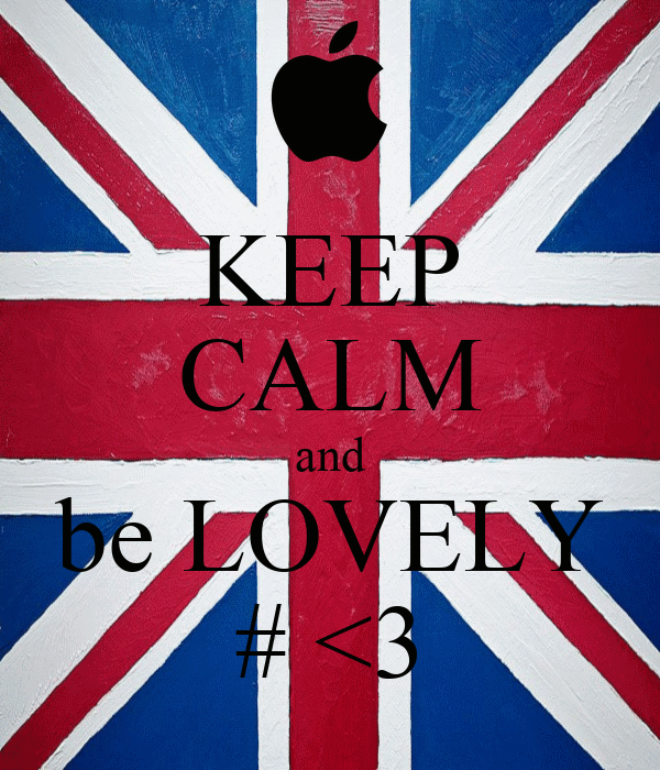 KEEP CALM and be LOVELY # <3