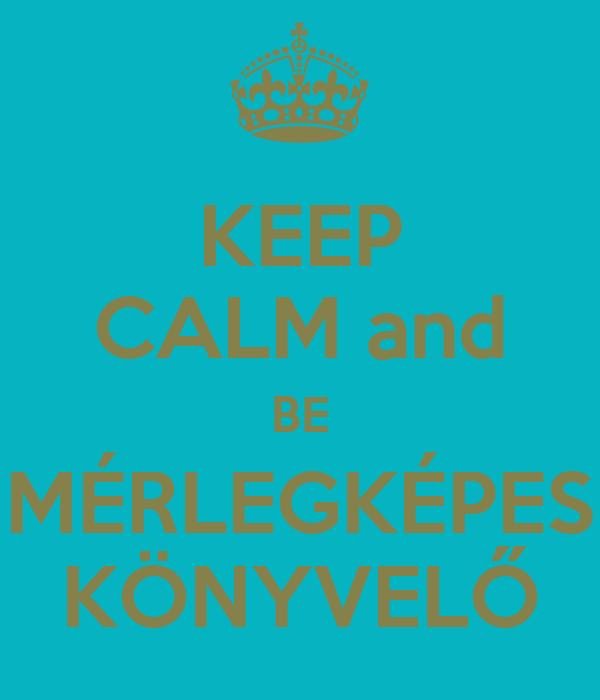 KEEP CALM and BE MÉRLEGKÉPES KÖNYVELŐ