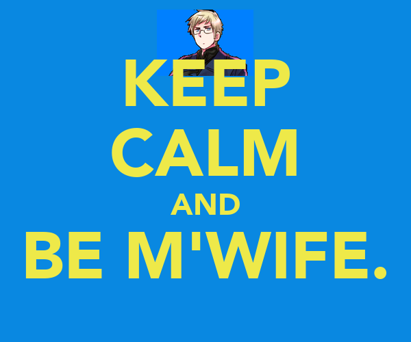 KEEP CALM AND BE M'WIFE.
