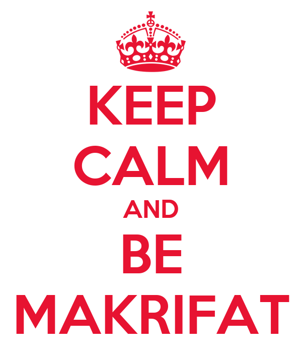 KEEP CALM AND BE MAKRIFAT