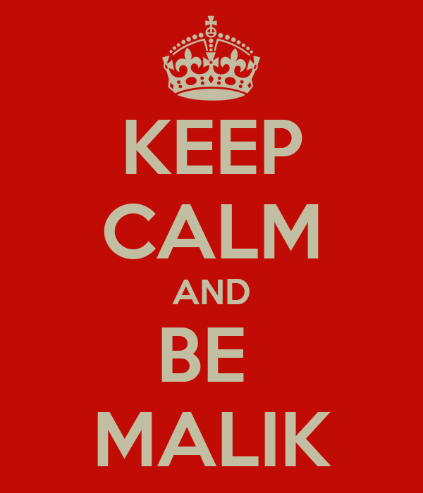 KEEP CALM AND BE  MALIK